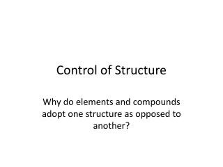 Control of Structure