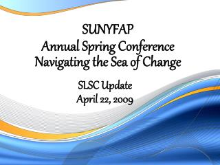 SLSC Update April 22, 2009