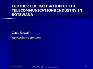 FURTHER LIBERALISATION OF THE TELECOMMUNICATIONS INDUSTRY IN BOTSWANA