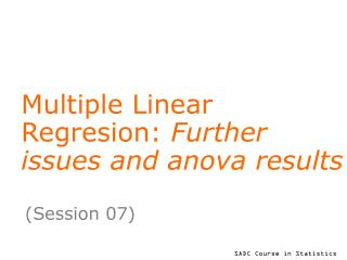 Multiple Linear Regresion:  Further issues and anova results