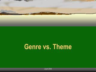 Genre vs. Theme