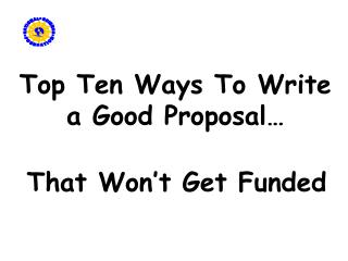 Top Ten Ways To Write a Good Proposal…