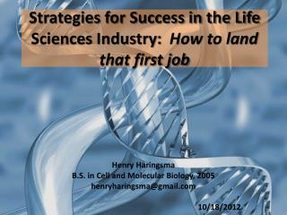 Strategies for Success in the Life Sciences Industry:   How to land that first job