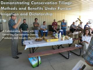 Demonstrating Conservation Tillage Methods and Benefits Under Furrow Irrigation and Dictatorship