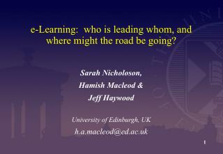 e-Learning:  who is leading whom, and where might the road be going?