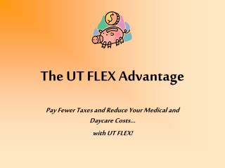 The UT FLEX Advantage
