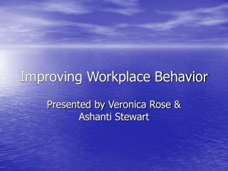 Improving Workplace Behavior