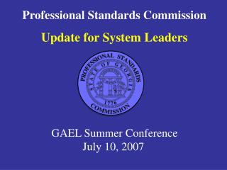 Professional Standards Commission Update for System Leaders