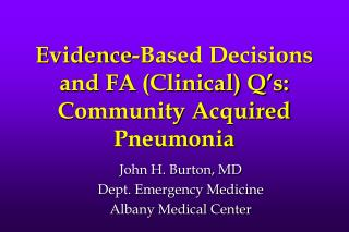Evidence-Based Decisions and FA (Clinical) Q's: Community Acquired Pneumonia