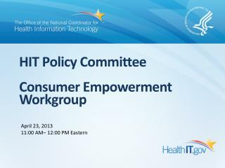 HIT Policy Committee Consumer Empowerment Workgroup