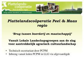 Plattelandscoöperatie Peel & Maas regio 'Brug tussen boerderij en maatschappij'