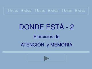 DONDE ESTÁ - 2 Ejercicios de  ATENCIÓN  y MEMORIA