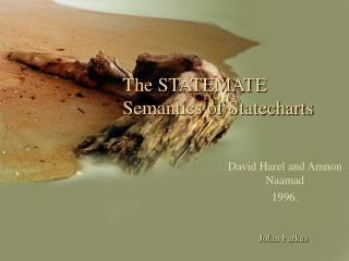 The STATEMATE Semantics of Statecharts