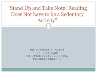 """ Stand Up and Take Note! Reading Does Not have to be a Sedentary  Activity"""