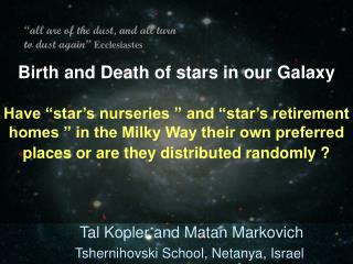 Birth and Death of stars in our Galaxy