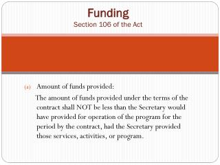 Funding Section 106 of the Act