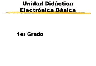 Unidad Didáctica Electrónica Básica