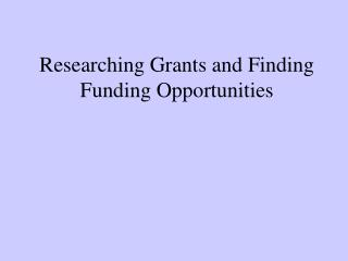 Researching Grants and Finding Funding Opportunities