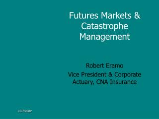 Futures Markets & Catastrophe Management