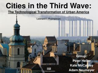 Cities in the Third Wave:   The Technological Transformation of Urban America Leonard I. Ruchelman
