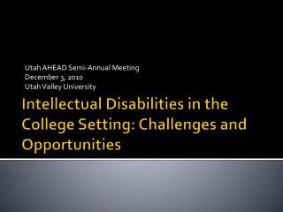 Intellectual Disabilities in the College Setting: Challenges and Opportunities