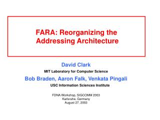 FARA: Reorganizing the  Addressing Architecture