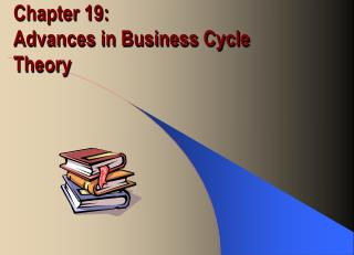 Chapter 19:  Advances in Business Cycle Theory