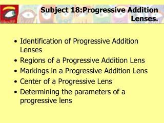 Subject 18: Progressive Addition Lenses.