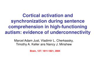 Cortical activation and synchronization during sentence comprehension in high-functioning autism: evidence of underconn