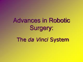 Advances in Robotic Surgery: