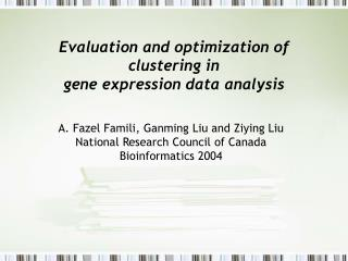 Evaluation and optimization of clustering in gene expression data analysis