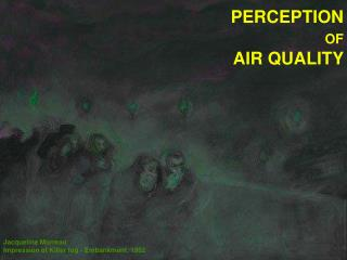 PERCEPTION  OF AIR QUALITY