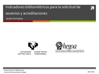 Indicadores bibliométricos para la solicitud de sexenios y acreditaciones