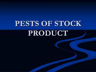 PESTS OF STOCK PRODUCT