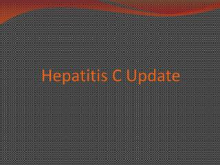 Hepatitis C Update