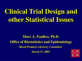 Clinical Trial Design and other Statistical Issues