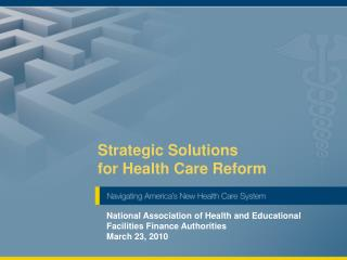 Strategic Solutions  for Health Care Reform