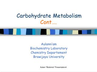 Carbohydrate Metabolism Cont….