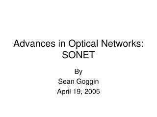 Advances in Optical Networks: SONET