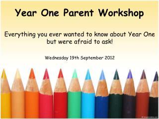 Year One Parent Workshop