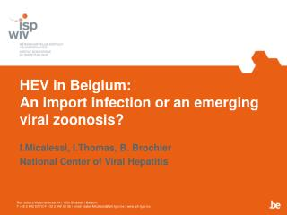 HEV in  Belgium : An import infection or an  emerging  viral zoonosis?