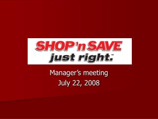 Manager's meeting  July 22, 2008