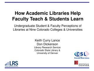 Keith Curry Lance Don Dickenson Library Research Service Colorado State Library & University of Denver