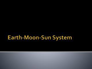 Earth-Moon-Sun System