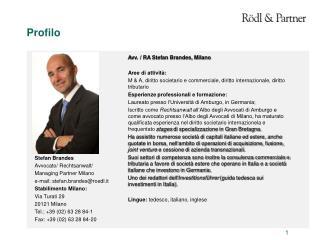 Avv. / RA Stefan Brandes, Milano Aree di attività:  M & A, diritto societario e commerciale, diritto internazionale, di