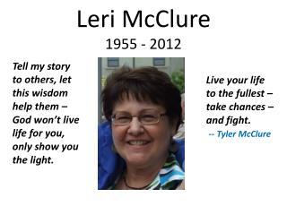 Leri  McClure 1955 - 2012