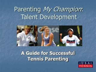 Parenting  My Champion : Talent Development
