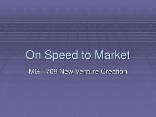 On Speed to Market