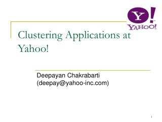 Clustering Applications at Yahoo