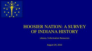 HOOSIER NATION: A SURVEY OF INDIANA HISTORY